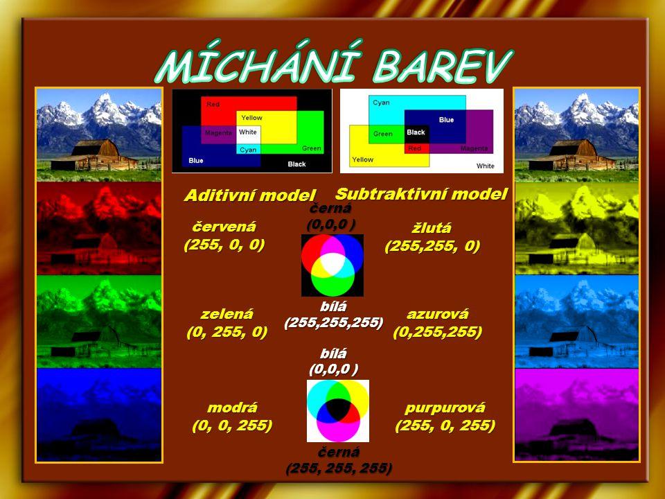 Aditivní model Subtraktivní model červená (255, 0, 0) zelená (0, 255, 0) modrá (0, 0, 255) azurová (0,255,255) purpurová (255, 0, 255) žlutá (255,255, 0) černá (0,0,0 ) černá (255, 255, 255) bílá(255,255,255) bílá (0,0,0 )