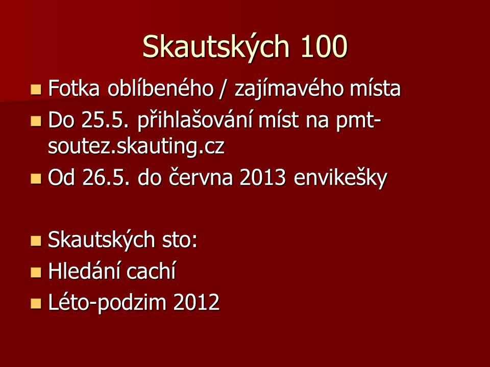 Skautských 100 Fotka oblíbeného / zajímavého místa Fotka oblíbeného / zajímavého místa Do 25.5.