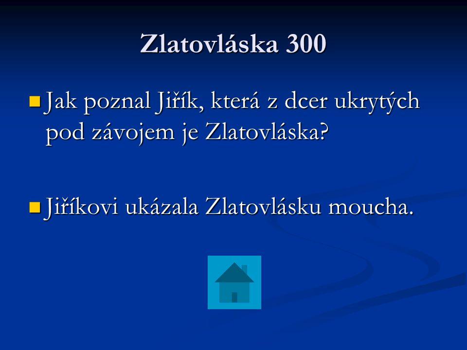 Zlatovláska 300 Jak poznal Jiřík, která z dcer ukrytých pod závojem je Zlatovláska? Jak poznal Jiřík, která z dcer ukrytých pod závojem je Zlatovláska