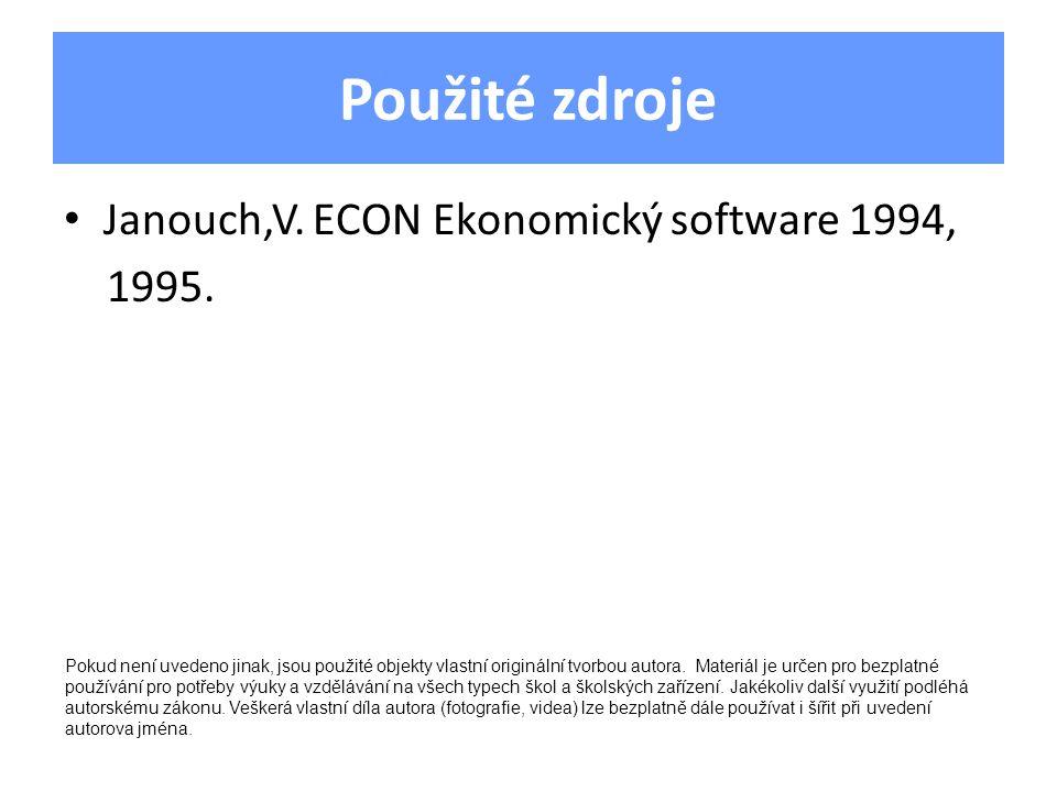 Použité zdroje Janouch,V. ECON Ekonomický software 1994, 1995.