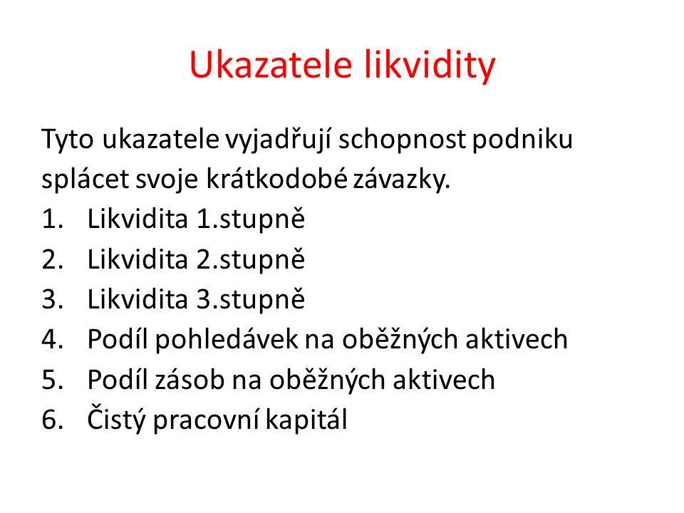 Likvidita 1.stupně finanční majetek Likvidita 1.stupně(%)= ----------------------------.