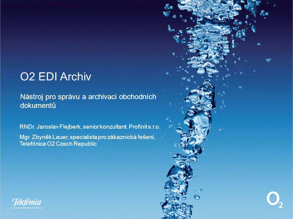 O2 EDI Archiv Nástroj pro správu a archivaci obchodních dokumentů RNDr.