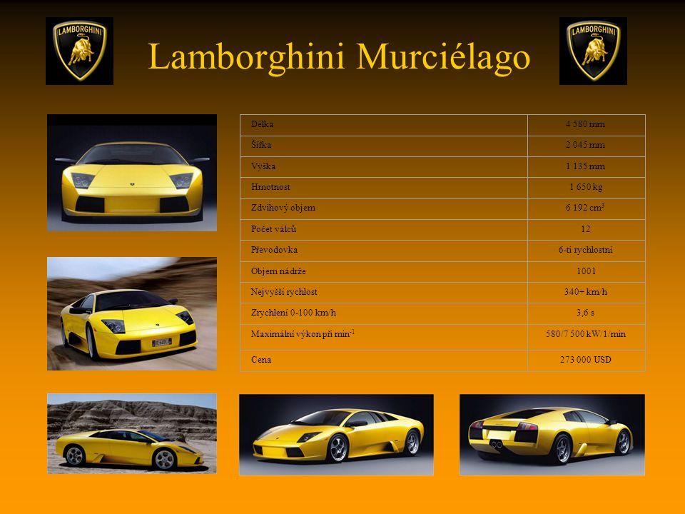 Lamborghini Murciélago Délka4 580 mm Šířka2 045 mm Výška1 135 mm Hmotnost1 650 kg Zdvihový objem6 192 cm 3 Počet válců12 Převodovka6-ti rychlostní Objem nádrže100 l Nejvyšší rychlost340+ km/h Zrychlení 0-100 km/h3,6 s Maximální výkon při min -1 580/7 500 kW/1/min Cena273 000 USD