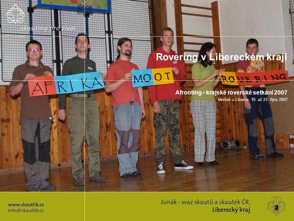 Rovering v Libereckém kraji Afrooting - krajské roverské setkání 2007 Mníšek u Liberce, 19.