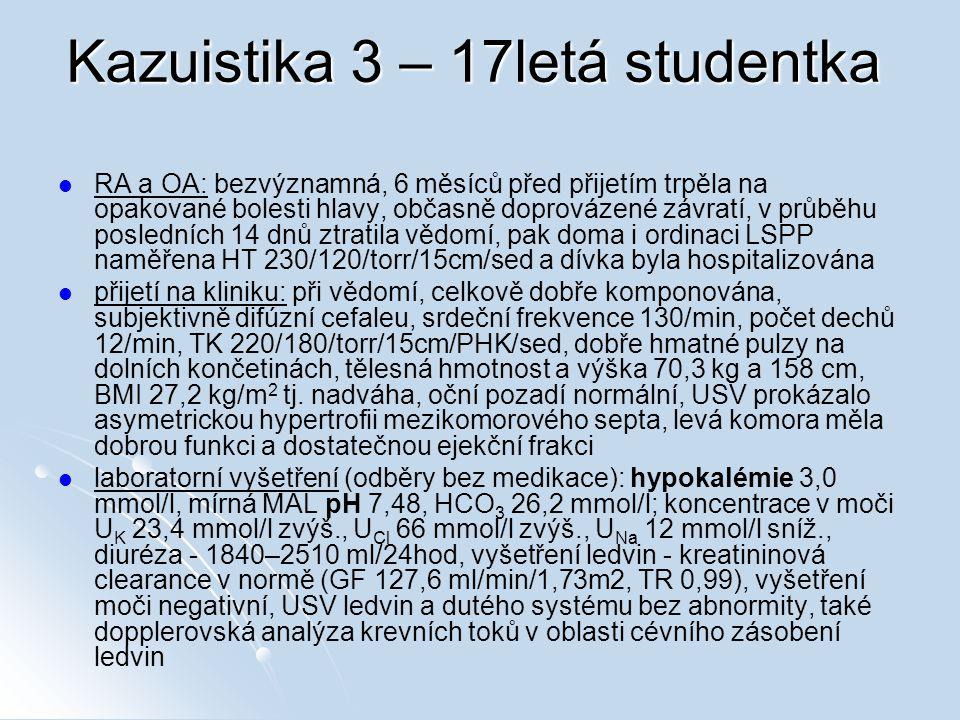 Kazuistika 3 – 17letá studentka RA a OA: bezvýznamná, 6 měsíců před přijetím trpěla na opakované bolesti hlavy, občasně doprovázené závratí, v průběhu