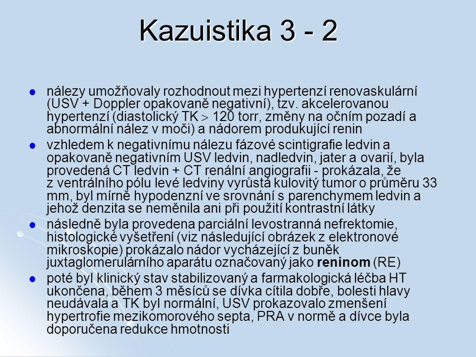 Kazuistika 3 - 2 nálezy umožňovaly rozhodnout mezi hypertenzí renovaskulární (USV + Doppler opakovaně negativní), tzv. akcelerovanou hypertenzí (diast