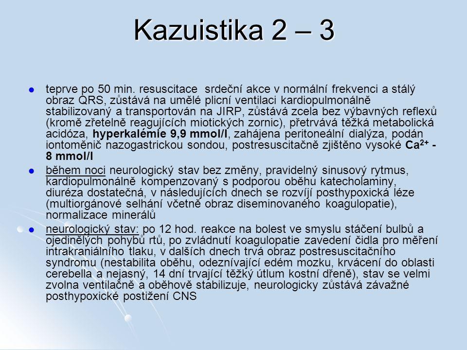 Kazuistika 2 – 3 teprve po 50 min.
