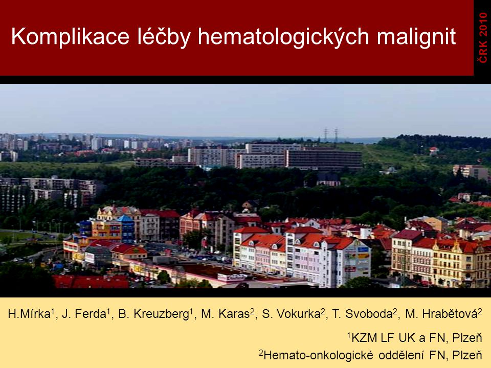 Komplikace léčby hematologických malignit H.Mírka 1, J.