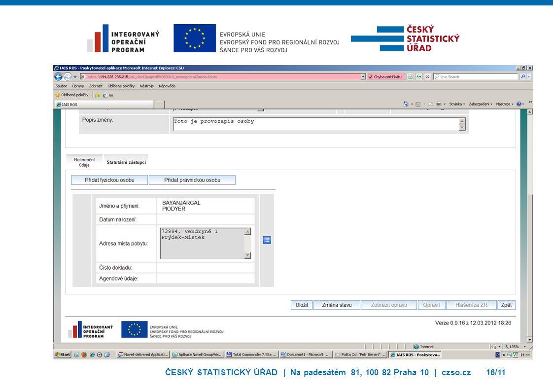 ČESKÝ STATISTICKÝ ÚŘAD | Na padesátém 81, 100 82 Praha 10 | czso.cz16/11