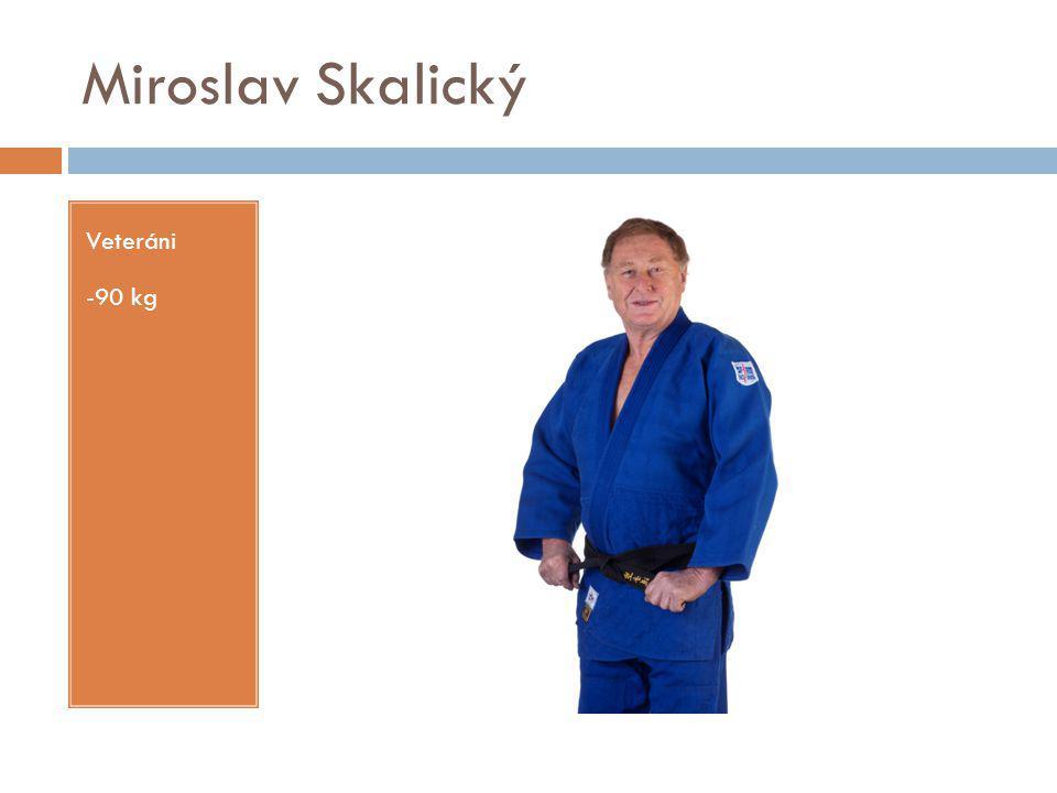 Miroslav Skalický Veteráni -90 kg