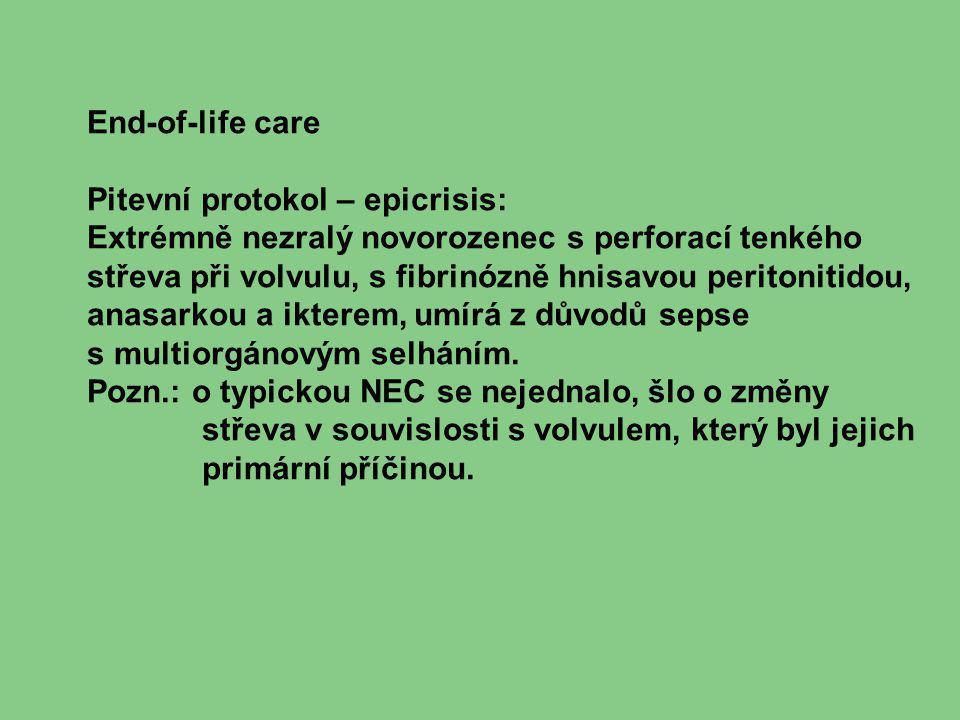 End-of-life care Pitevní protokol – epicrisis: Extrémně nezralý novorozenec s perforací tenkého střeva při volvulu, s fibrinózně hnisavou peritonitido