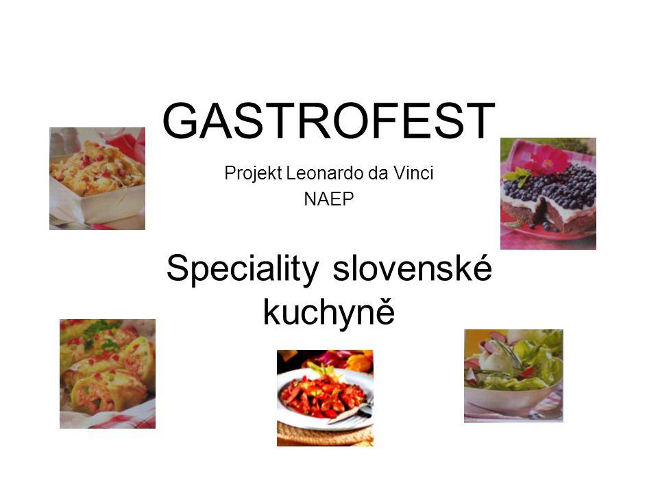 GASTROFEST Projekt Leonardo da Vinci NAEP Speciality slovenské kuchyně