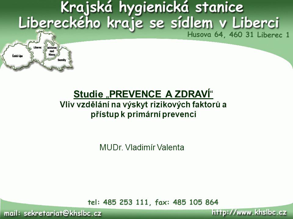 """Studie """"PREVENCE A ZDRAVÍ"""" Vliv vzdělání na výskyt rizikových faktorů a přístup k primární prevenci MUDr. Vladimír Valenta"""