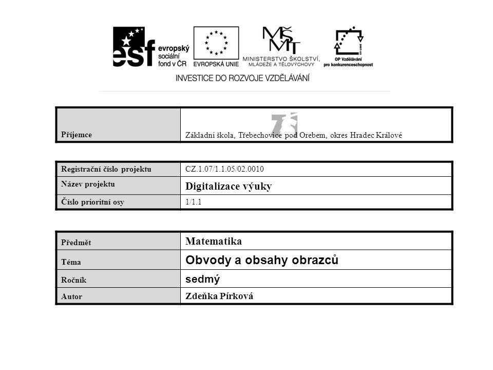 PříjemceZákladní škola, Třebechovice pod Orebem, okres Hradec Králové Registrační číslo projektuCZ.1.07/1.1.05/02.0010 Název projektu Digitalizace výu