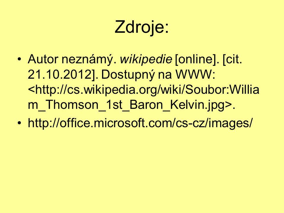 Zdroje: Autor neznámý. wikipedie [online]. [cit. 21.10.2012]. Dostupný na WWW:. http://office.microsoft.com/cs-cz/images/