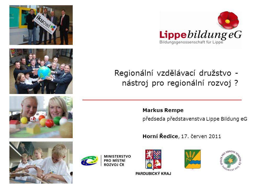 Regionální vzdělávací družstvo - nástroj pro regionální rozvoj ? Markus Rempe předseda představenstva Lippe Bildung eG Horní Ředice, 17. červen 2011