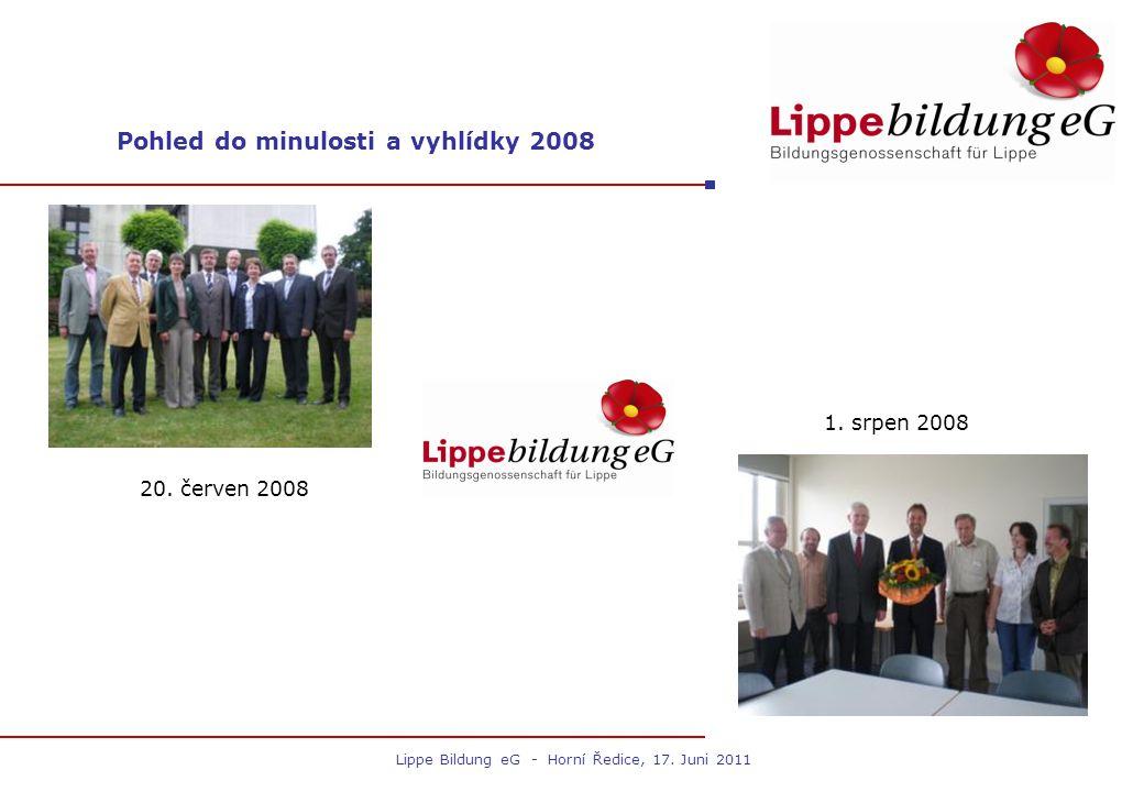 Pohled do minulosti a vyhlídky 2008 20. červen 2008 1. srpen 2008 Lippe Bildung eG - Horní Ředice, 17. Juni 2011