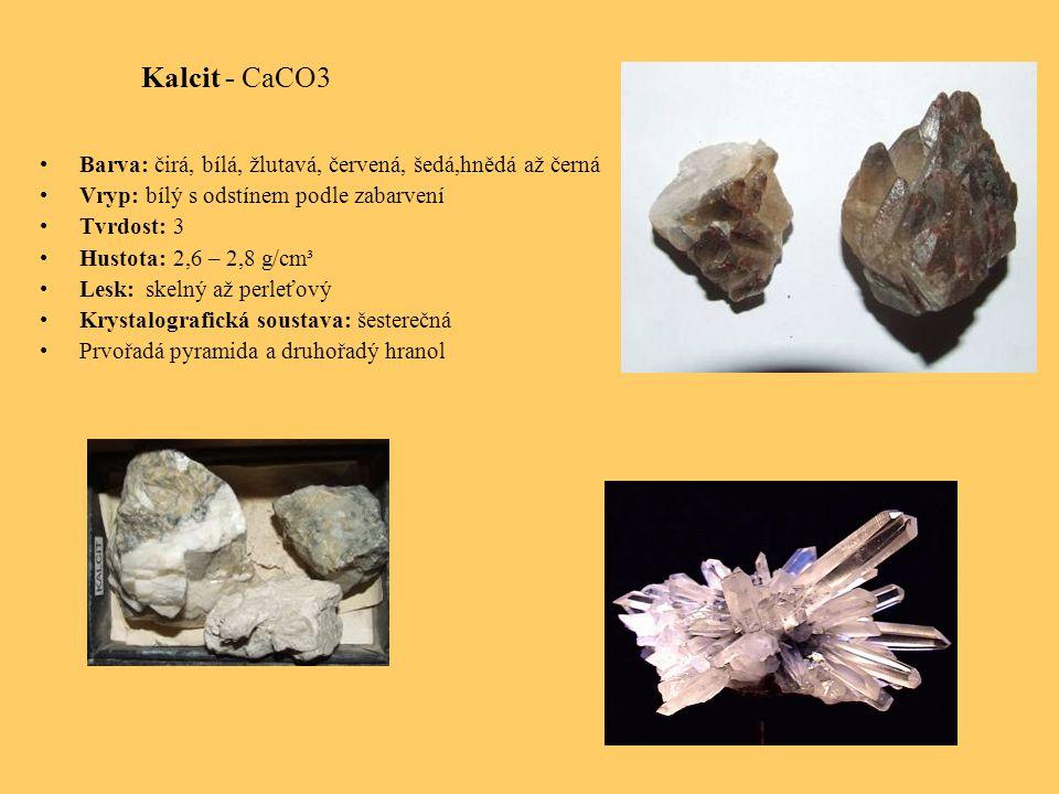 Kalcit - CaCO3 Barva: čirá, bílá, žlutavá, červená, šedá,hnědá až černá Vryp: bílý s odstínem podle zabarvení Tvrdost: 3 Hustota: 2,6 – 2,8 g/cm³ Lesk: skelný až perleťový Krystalografická soustava: šesterečná Prvořadá pyramida a druhořadý hranol