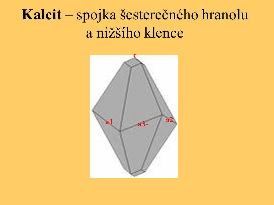 Kalcit – spojka šesterečného hranolu a nižšího klence a1 a3- a2 c