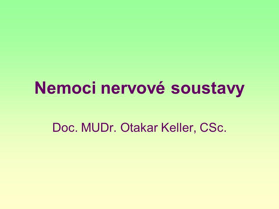 Nemoci nervové soustavy Doc. MUDr. Otakar Keller, CSc.