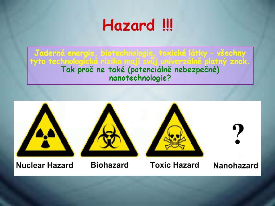 Jaderná energie, biotechnologie, toxické látky – všechny tyto technologická rizika mají svůj univerzálně platný znak. Tak proč ne také (potenciálně ne