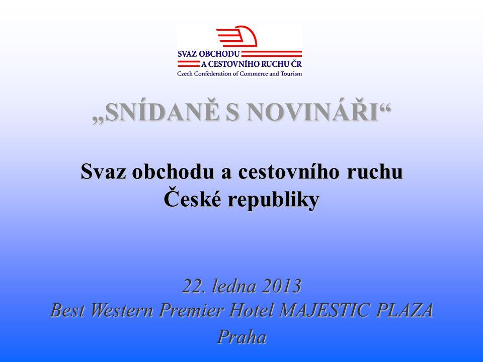 """""""SNÍDANĚ S NOVINÁŘI Svaz obchodu a cestovního ruchu České republiky 22."""
