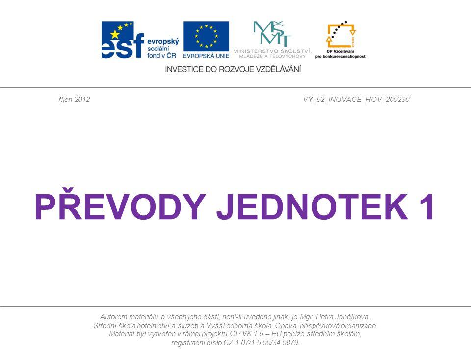 Autorem materiálu a všech jeho částí, není-li uvedeno jinak, je Mgr. Petra Jančíková. Střední škola hotelnictví a služeb a Vyšší odborná škola, Opava,
