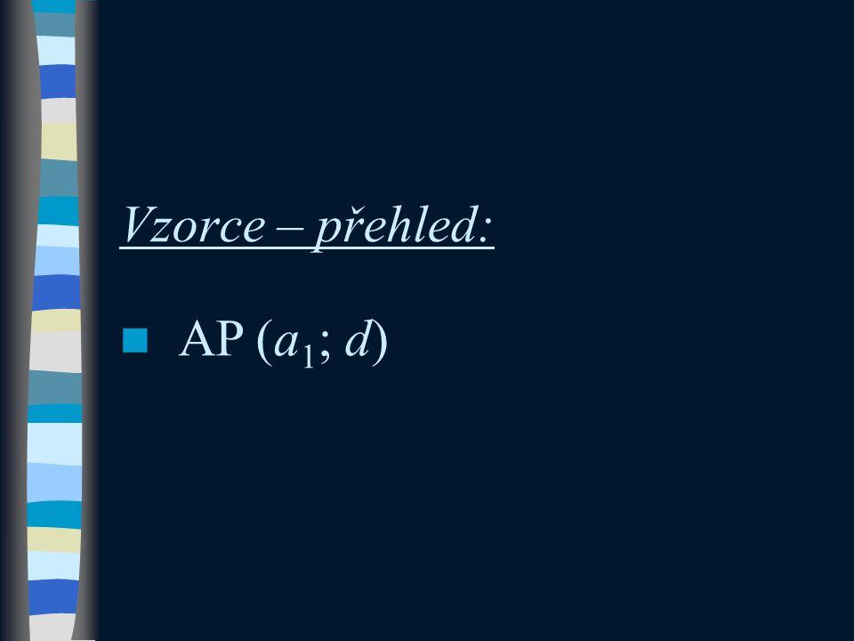 Vzorce – přehled: AP (a 1 ; d)