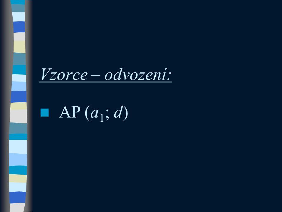 Vzorce – odvození: AP (a 1 ; d)