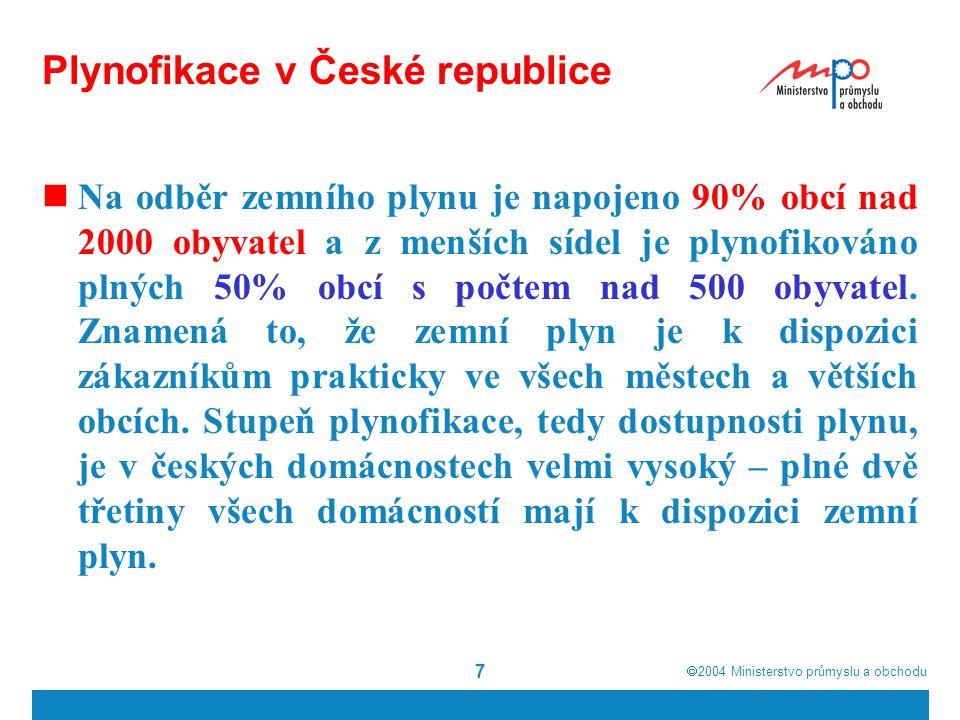  2004  Ministerstvo průmyslu a obchodu 7 Plynofikace v České republice Na odběr zemního plynu je napojeno 90% obcí nad 2000 obyvatel a z menších sídel je plynofikováno plných 50% obcí s počtem nad 500 obyvatel.