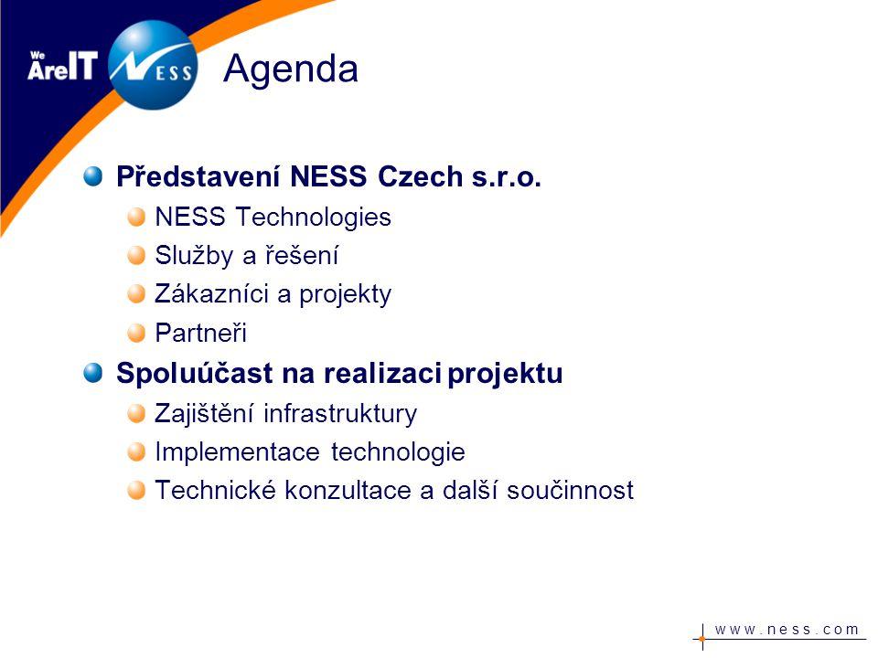 w w w. n e s s. c o m Agenda Představení NESS Czech s.r.o.