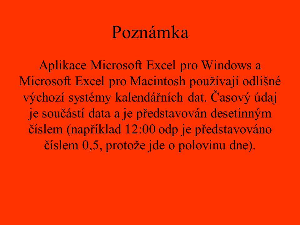 Poznámka Aplikace Microsoft Excel pro Windows a Microsoft Excel pro Macintosh používají odlišné výchozí systémy kalendářních dat. Časový údaj je součá