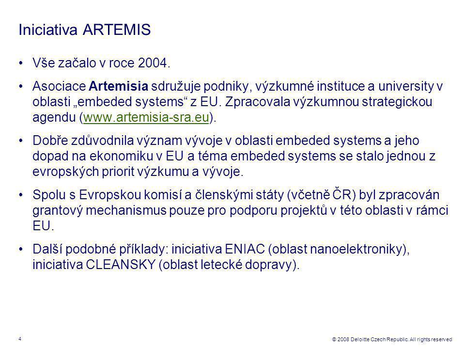 4 © 2008 Deloitte Czech Republic. All rights reserved Iniciativa ARTEMIS Vše začalo v roce 2004.