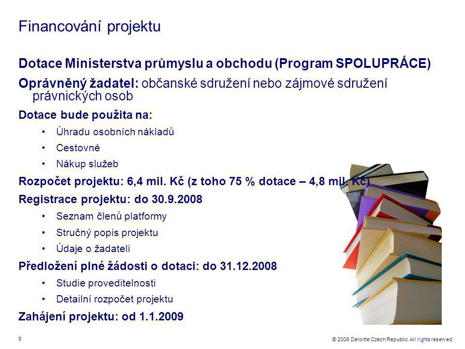 9 © 2008 Deloitte Czech Republic.