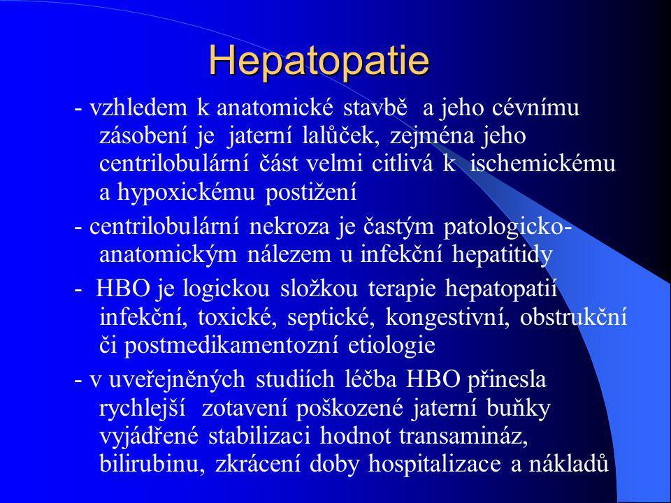 Hepatopatie - vzhledem k anatomické stavbě a jeho cévnímu zásobení je jaterní lalůček, zejména jeho centrilobulární část velmi citlivá k ischemickému