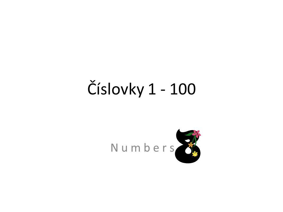 Číslovky 1 - 100 N u m b e r s