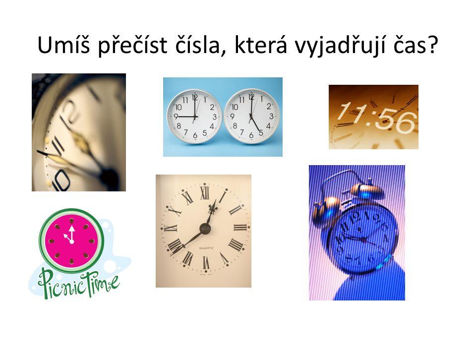 Umíš přečíst čísla, která vyjadřují čas