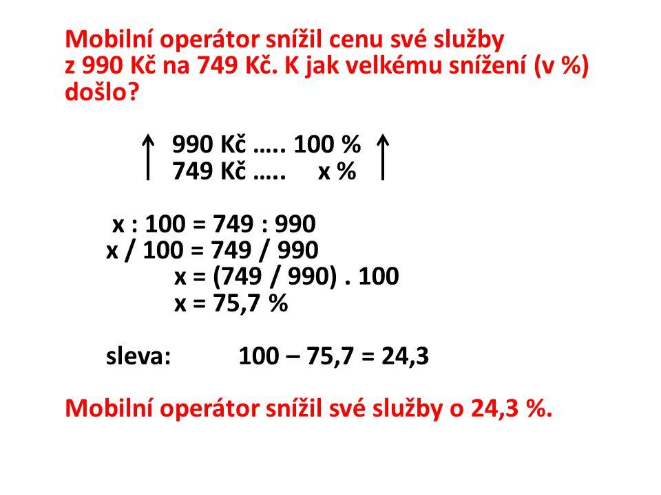Mobilní operátor snížil cenu své služby z 990 Kč na 749 Kč.