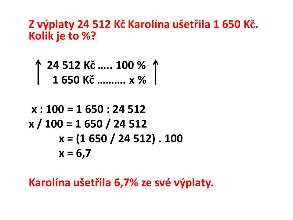 24 512 Kč ….. 100 % 1 650 Kč ……….