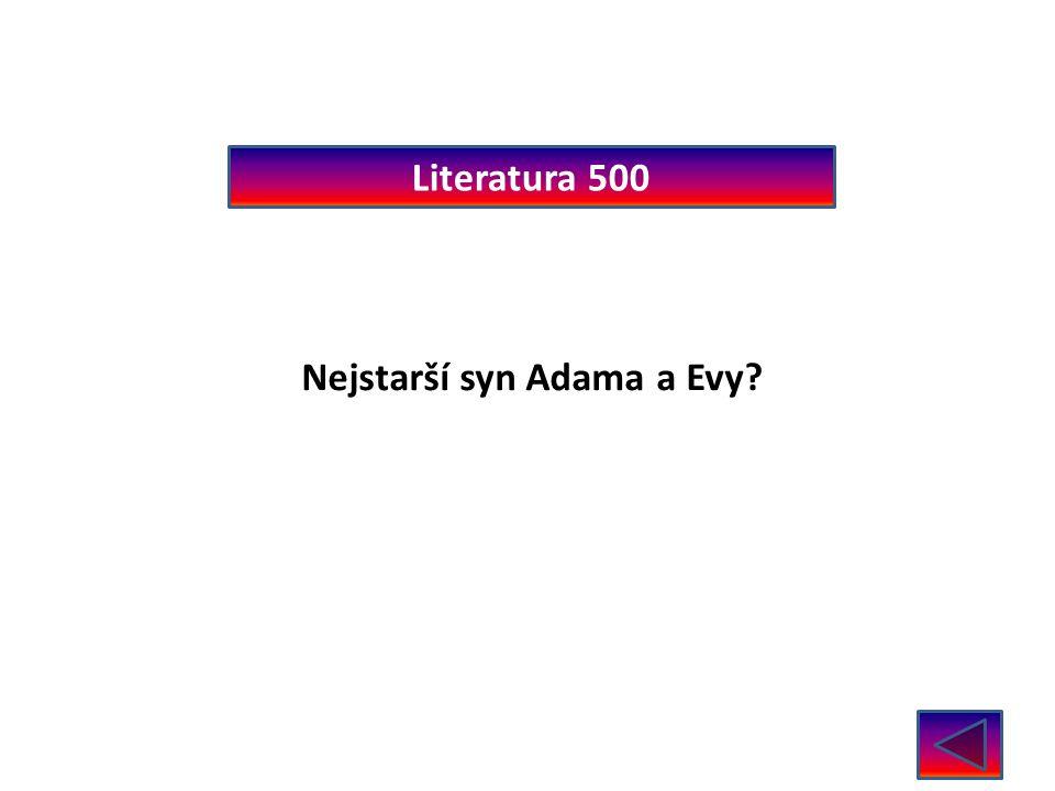 Literatura 500 Nejstarší syn Adama a Evy? Kain