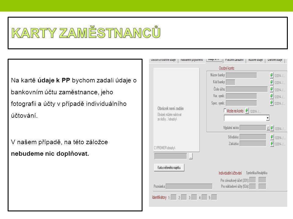 Na kartě údaje k PP bychom zadali údaje o bankovním účtu zaměstnance, jeho fotografii a účty v případě individuálního účtování. V našem případě, na té