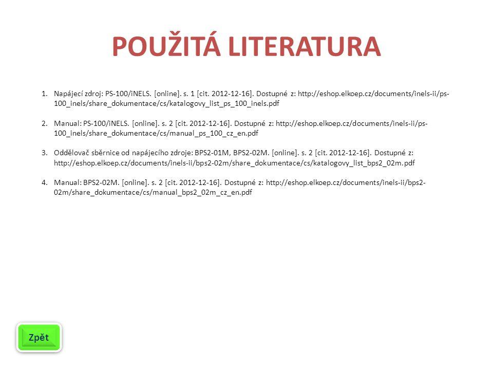 POUŽITÁ LITERATURA 1.Napájecí zdroj: PS-100/iNELS.