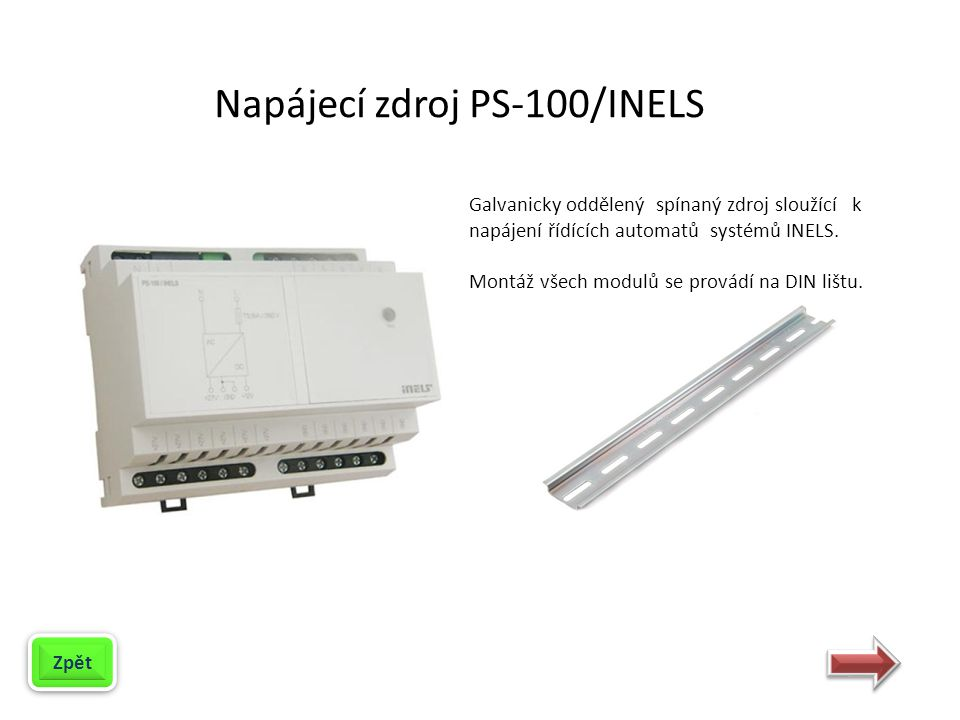 Napájecí zdroj PS-100/INELS Galvanicky oddělený spínaný zdroj sloužící k napájení řídících automatů systémů INELS.