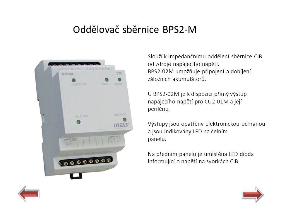 Oddělovač sběrnice BPS2-M Slouží k impedančnímu oddělení sběrnice CIB od zdroje napájecího napětí.