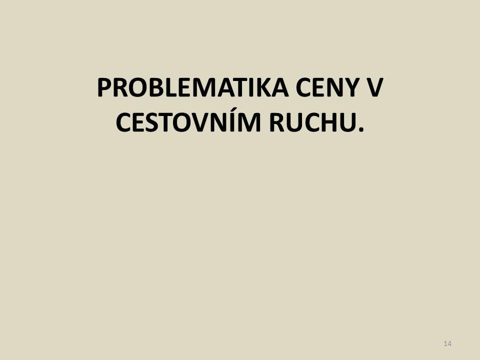 PROBLEMATIKA CENY V CESTOVNÍM RUCHU. 14