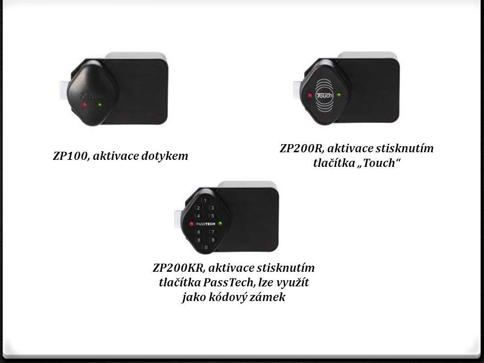 """ZP100, aktivace dotykem ZP200R, aktivace stisknutím tlačítka """"Touch"""" ZP200KR, aktivace stisknutím tlačítka PassTech, lze využít jako kódový zámek"""