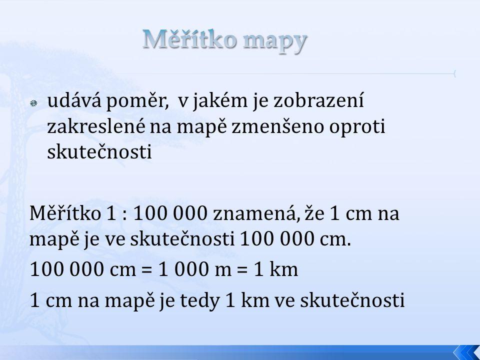 1.Mapa má měřítko 1 : 200 000. 1 cm na mapě = km ve skutečnosti 2.