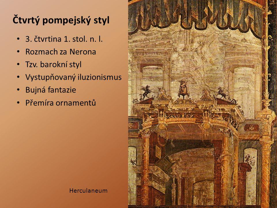 Čtvrtý pompejský styl 3.čtvrtina 1. stol. n. l. Rozmach za Nerona Tzv.