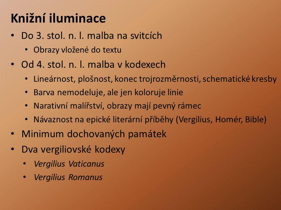 Knižní iluminace Do 3.stol. n. l. malba na svitcích Ob razy vložené do textu Od 4.