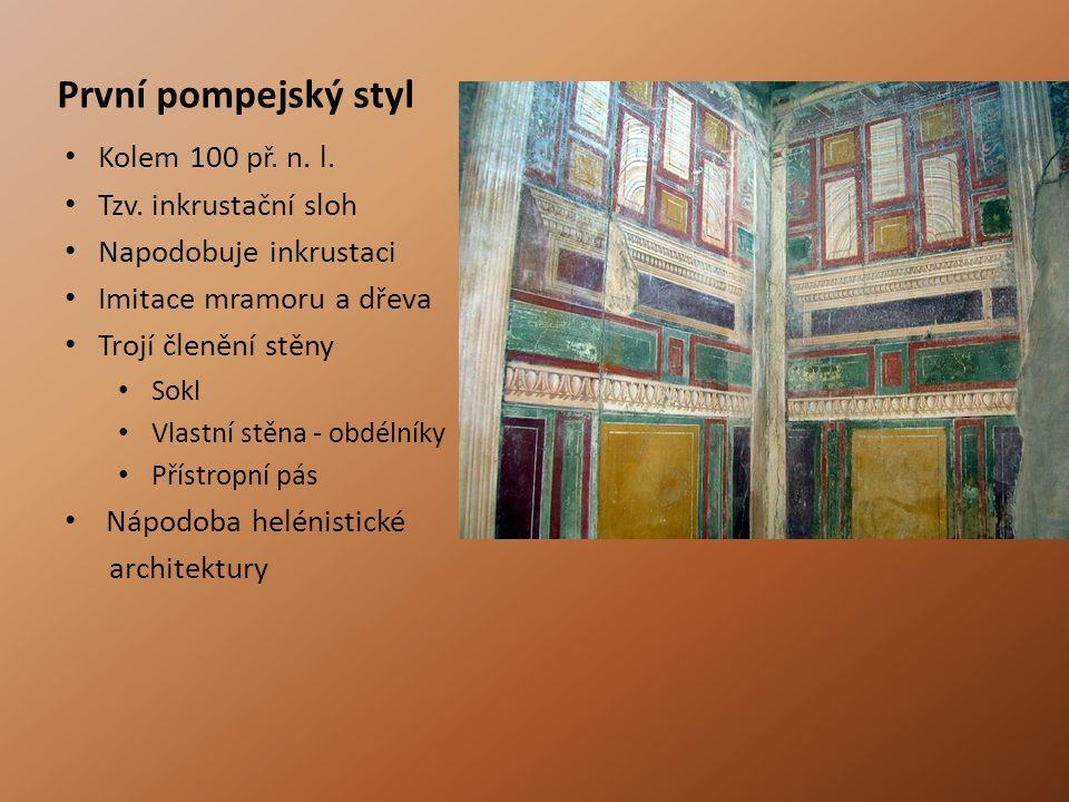 První pompejský styl Kolem 100 př.n. l. Tzv.